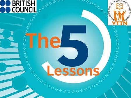 What is it? A British Council VTTN teacher training pack of filmed lessons and training materials for upper- secondary school English teacher training.