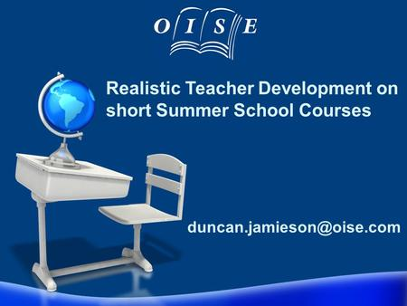 Realistic Teacher Development on short Summer School Courses