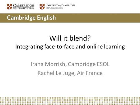 Will it blend? Integrating face-to-face and online learning