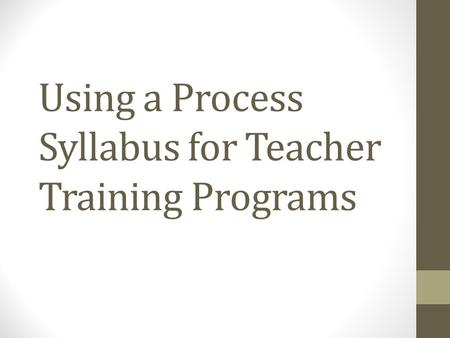 Using a Process Syllabus for Teacher Training Programs.
