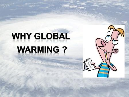 What is global warming? The changes in the surface air temperature, referred to as the global temperature, brought about by the enhanced greenhouse effect,