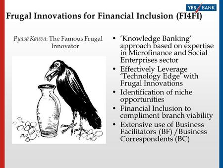 Pyasa Kauva : The Famous Frugal Innovator Knowledge Banking approach based on expertise in Microfinance and Social Enterprises sector Effectively Leverage.