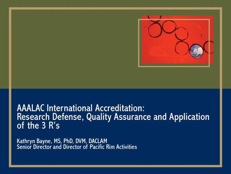 This lecture will be available on the AAALAC International Web site at: