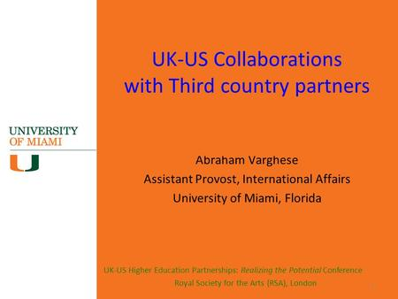UK-US Higher Education Partnerships: Realizing the Potential Conference Royal Society for the Arts (RSA), London UK-US Collaborations with Third country.