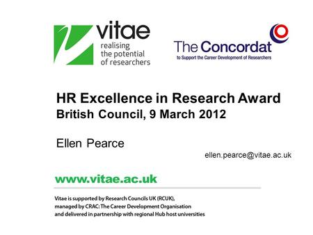 HR Excellence in Research Award British Council, 9 March 2012 Ellen Pearce