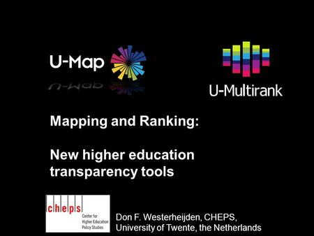 N Mapping and Ranking: New higher education transparency tools Don F. Westerheijden, CHEPS, University of Twente, the Netherlands.
