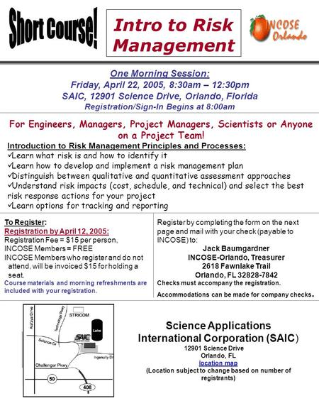 Intro to Risk Management One Morning Session: Friday, April 22, 2005, 8:30am – 12:30pm SAIC, 12901 Science Drive, Orlando, Florida Registration/Sign-In.