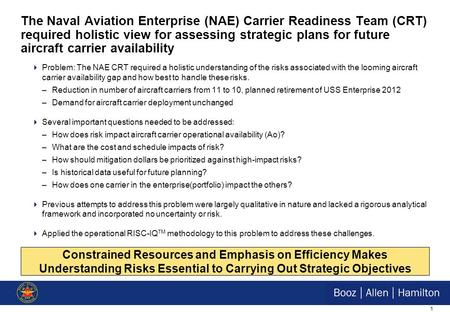 Decision Analysis and Its Applications to Systems Engineering INCOSE/SCEA November 18, 2009 Navy Aircraft Carrier Gap Analysis Justin Hornback & Robin.