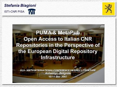 PUMA & MetaPub Open Access to Italian CNR Repositories in the Perspective of the European Digital Repository Infrastructure GL9 - NINTH INTERNATIONAL CONFERENCE.
