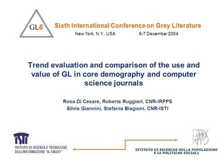 Trend evaluation and comparison of the use and value of GL in core demography and computer science journals Rosa Di Cesare, Roberta Ruggieri, CNR-IRPPS.
