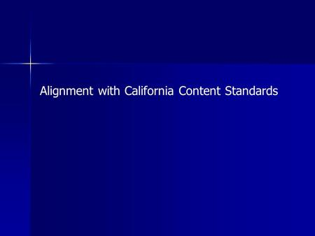 Alignment with California Content Standards. Initial assumptions: Attracting more students to engineering careers is a goal of IEEE. You want to connect.