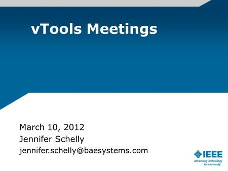 VTools Meetings March 10, 2012 Jennifer Schelly