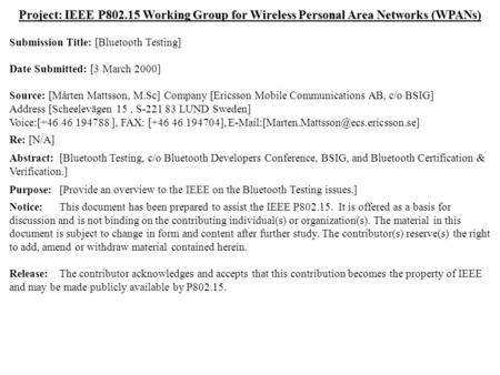 Doc.: IEEE 802.15-00/064r0 Submission March 2000 Mårten Mattsson, EricssonSlide 1 Project: IEEE P802.15 Working Group for Wireless Personal Area Networks.