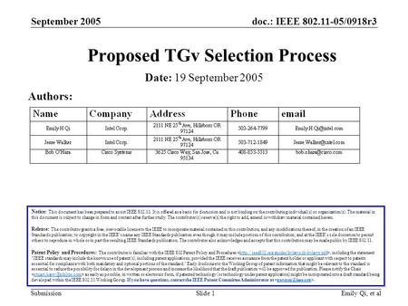 Doc.: IEEE 802.11-05/0918r3 Submission September 2005 Emily Qi, et alSlide 1 Proposed TGv Selection Process Notice: This document has been prepared to.