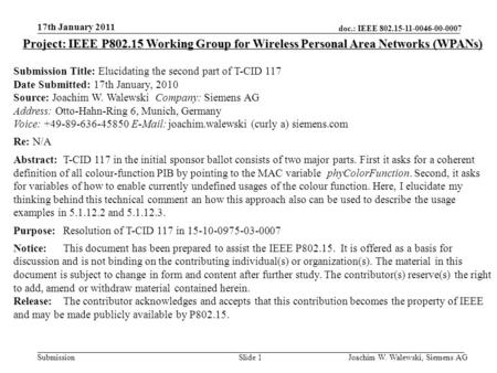 Doc.: IEEE 802.15-11-0046-00-0007 Submission 17th January 2011 Joachim W. Walewski, Siemens AGSlide 1 Project: IEEE P802.15 Working Group for Wireless.