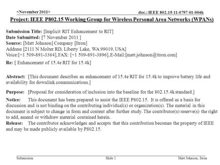 Doc.: IEEE 802.15-11-0797-01-004k Submission Matt Johnson, ItronSlide 1 Project: IEEE P802.15 Working Group for Wireless Personal Area Networks (WPANs)