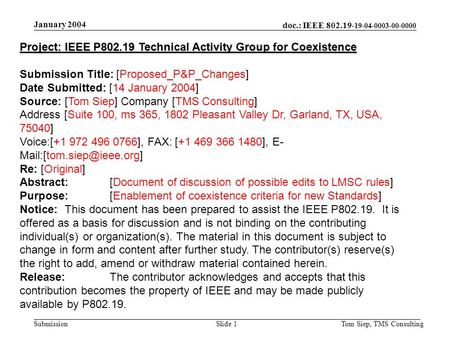 Doc.: IEEE 802.19- 19-04-0003-00-0000 Submission January 2004 Tom Siep, TMS ConsultingSlide 1 Project: IEEE P802.19 Technical Activity Group for Coexistence.