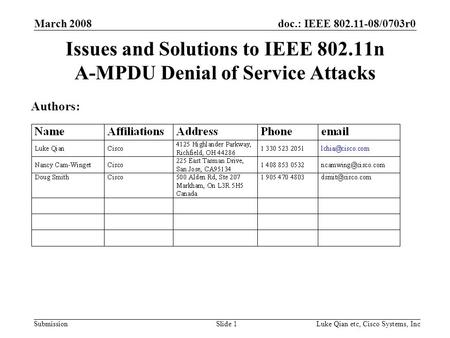 Doc.: IEEE 802.11-08/0703r0 Submission March 2008 Luke Qian etc, Cisco Systems, IncSlide 1 Issues and Solutions to IEEE 802.11n A-MPDU Denial of Service.