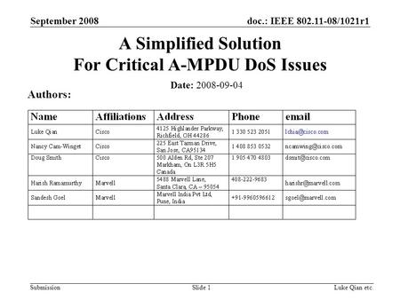 Doc.: IEEE 802.11-08/1021r1 Submission September 2008 Luke Qian etc.Slide 1 A Simplified Solution For Critical A-MPDU DoS Issues Date: 2008-09-04 Authors: