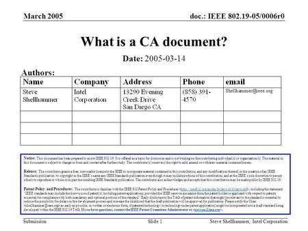 Doc.: IEEE 802.19-05/0006r0 Submission March 2005 Steve Shellhammer, Intel CorporationSlide 1 What is a CA document? Notice: This document has been prepared.
