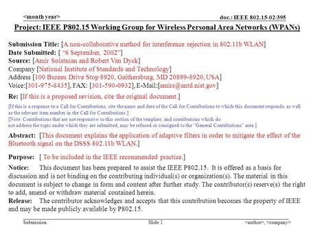 Doc.: IEEE 802.15-02/395 Submission, Slide 1 Project: IEEE P802.15 Working Group for Wireless Personal Area Networks (WPANs) Submission Title: [A non-collaborative.