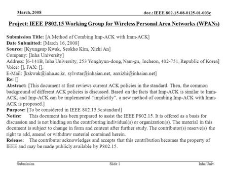 Doc.: IEEE 802.15-08-0125-01-003c Submission March, 2008 Inha Univ.Slide 1 Project: IEEE P802.15 Working Group for Wireless Personal Area Networks (WPANs)