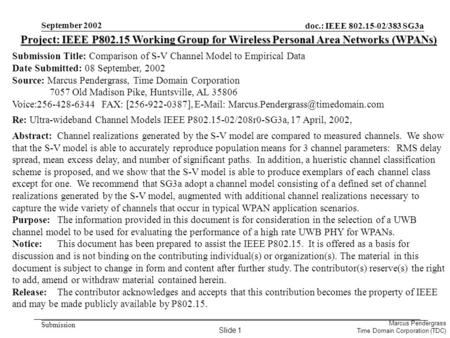 Doc.: IEEE 802.15-02/383 SG3a Submission Marcus Pendergrass Time Domain Corporation (TDC) September 2002 Project: IEEE P802.15 Working Group for Wireless.