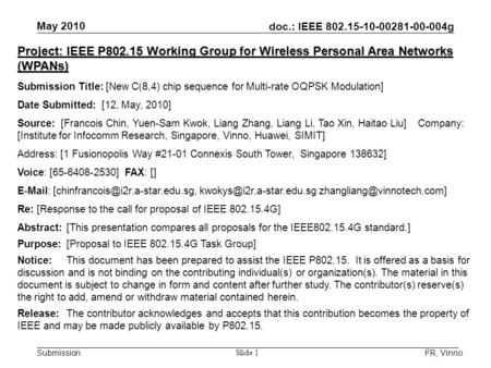 Doc.: IEEE 802.15-10-00281-00-004g Submission May 2010 I 2 R, Vinno Slide 1 Project: IEEE P802.15 Working Group for Wireless Personal Area Networks (WPANs)