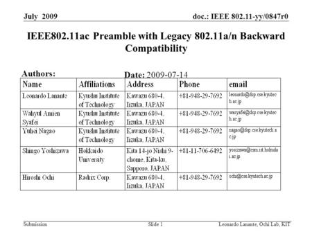 Doc.: IEEE 802.11-yy/0847r0 Submission Slide 1Leonardo Lanante, Ochi Lab, KIT July 2009 IEEE802.11ac Preamble with Legacy 802.11a/n Backward Compatibility.