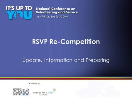 RSVP Re-Competition Update, Information and Preparing.