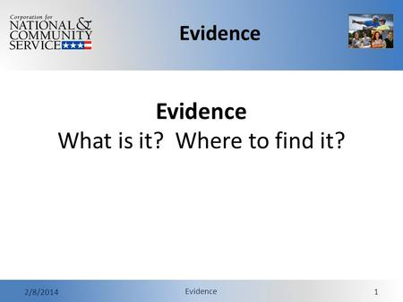 Evidence 2/8/2014 Evidence 1 Evidence What is it? Where to find it?