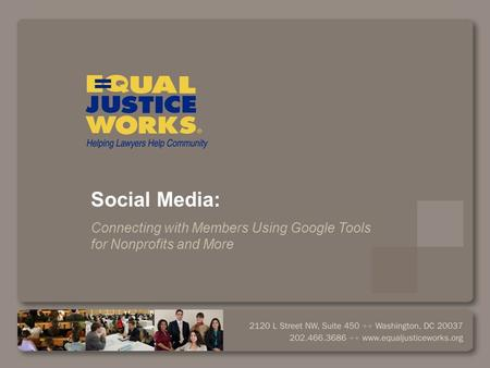 Social Media: Connecting with Members Using Google Tools for Nonprofits and More.