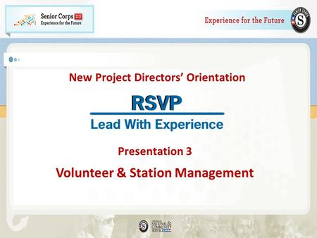 New Project Directors Orientation Presentation 3 Volunteer & Station Management.