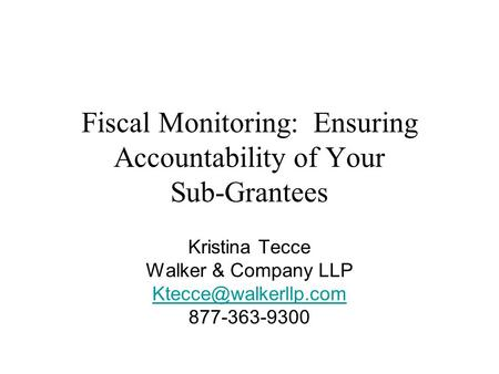 Fiscal Monitoring: Ensuring Accountability of Your Sub-Grantees