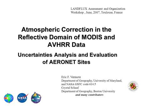 LANDFLUX Assessment and Organization Workshop, June, 2007, Toulouse, France Atmospheric Correction in the Reflective Domain of MODIS and AVHRR Data Uncertainties.