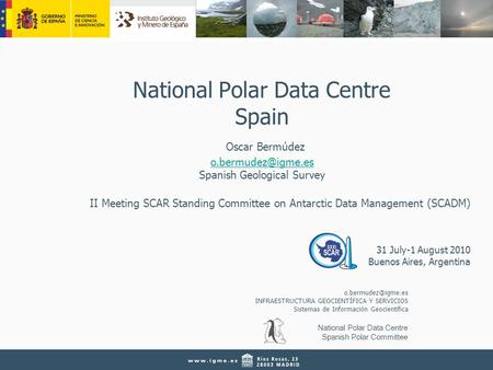 National Polar Data Centre Spanish Polar Committee INFRAESTRUCTURA GEOCIENTÍFICA Y SERVICIOS Sistemas de Información Geocientífica National.