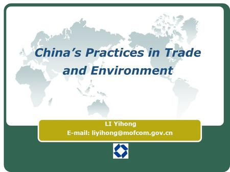 Chinas Practices in Trade and Environment LI Yihong