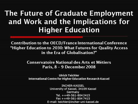 The Future of Graduate Employment and Work and the Implications for Higher Education Contribution to the OECD/France International Conference Higher Education.