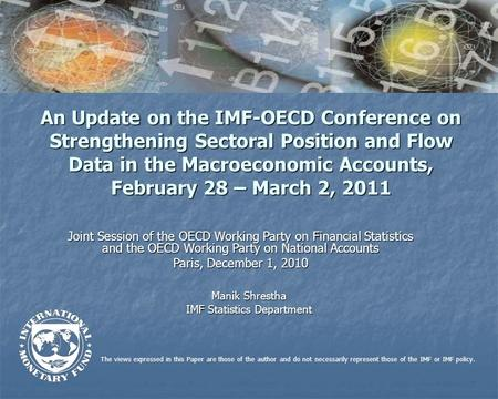The views expressed in this Paper are those of the author and do not necessarily represent those of the IMF or IMF policy. An Update on the IMF-OECD Conference.