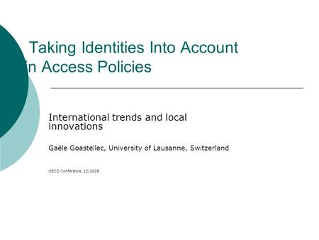 Taking Identities Into Account in Access Policies International trends and local innovations Gaële Goastellec, University of Lausanne, Switzerland OECD.
