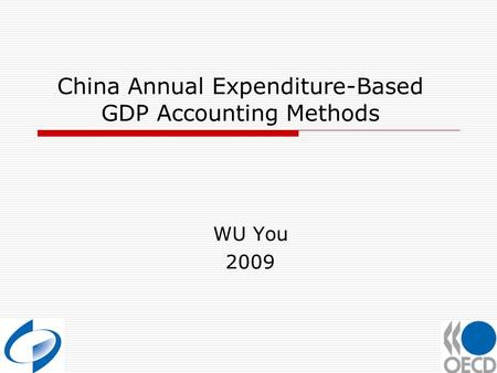 China Annual Expenditure-Based GDP Accounting Methods WU You 2009.