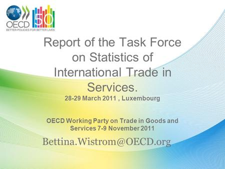 Report of the Task Force on Statistics of International Trade in Services. 28-29 March 2011, Luxembourg OECD Working Party on Trade in Goods and Services.
