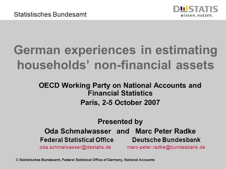 © Statistisches Bundesamt, Federal Statistical Office of Germany, National Accounts Statistisches Bundesamt German experiences in estimating households.