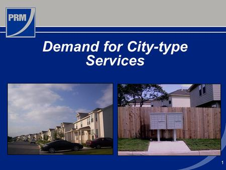 1 Demand for City-type Services. 2 Demand for City-Type Services Development in the unincorporated area may result in the expectation that the County.