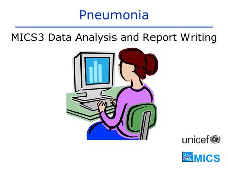 Pneumonia MICS3 Data Analysis and Report Writing.