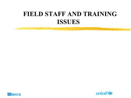 FIELD STAFF AND TRAINING ISSUES. OBJECTIVES zAdministrative and Logistic Aspects of Training zContent of a Training Course zPreparation for Field Work.