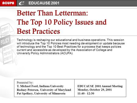 Better Than Letterman: The Top 10 Policy Issues and Best Practices ACUPA Technology is reshaping our educational and business operations. This session.