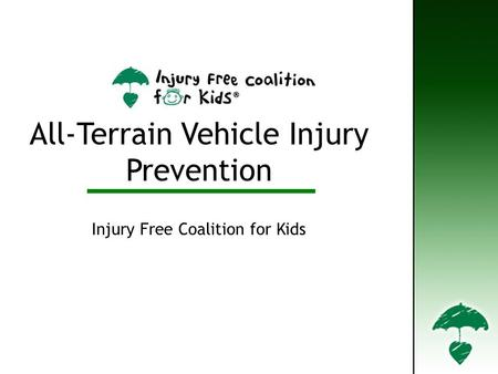 Title Slide All-Terrain Vehicle Injury Prevention Injury Free Coalition for Kids.