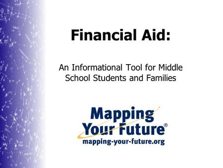Financial Aid: An Informational Tool for Middle School Students and Families.