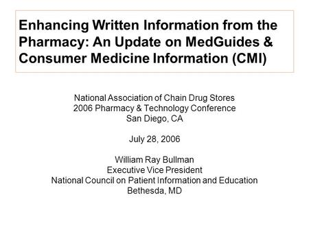 Enhancing Written Information from the Pharmacy: An Update on MedGuides & Consumer Medicine Information (CMI) National Association of Chain Drug Stores.